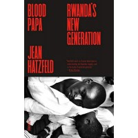 Blood Papa: Rwanda's New Generation by Hatzfeld, Jean- Paperback
