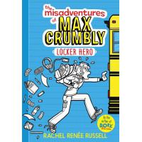 Locker Hero (The Misadventures of Max Crumbly, Bk. 1)
