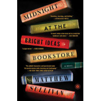 Midnight at the Bright Ideas Bookstore  By Matthew Sullivan- Paperback
