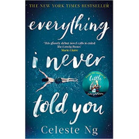 Everything I Never Told You by Celeste Ng- Paperback