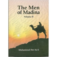 Men of Madina: Kitab at-Tabaqat al-Kabir Volume 2- HardBack