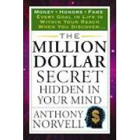 The Million Dollar Secret Hidden in Your Mind by by Anthony Norvell
