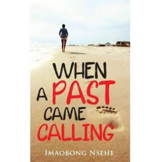 When A Past Came Calling by Imaobong Nsehe