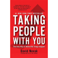 Taking People with You: The Only Way to Make Big Things Happen Book by David C. Novak