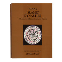 The Book of Islamic Dynasties: A Celebration of Islamic History & Culture - PB