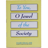 To You, O Jewel of the Society.