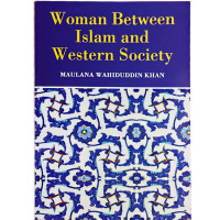 Woman Between Islam and Western Society-Maulana Wahiduddin Khan