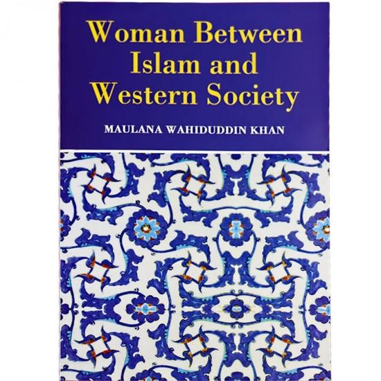 Woman Between Islam and Western Society-Maulana Wahiduddin Khan