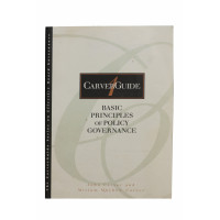Carver Guide: Basic Principles of Policy Governance