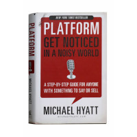 Platform: Get Noticed in a Noisy World by Michael Hyatt : Hardcover