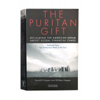 The Puritan Gift: Reclaiming the American Dream Amidst Global Financial Chaos