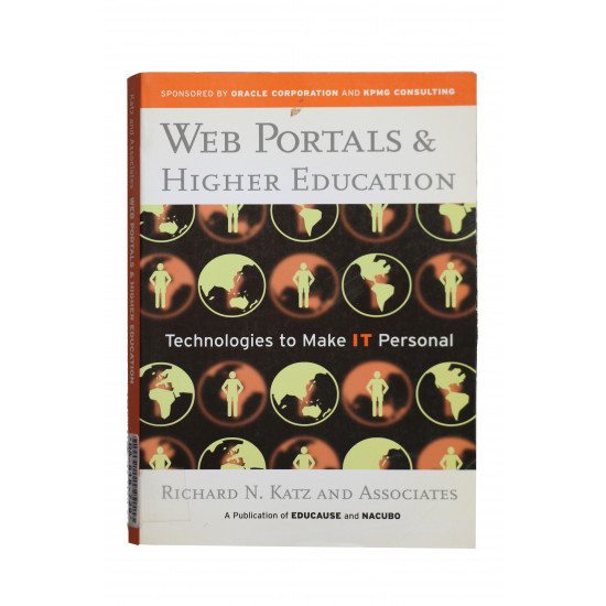 Web Portals and Higher Education: Technologies to Make It Personal