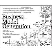 Business Model Generation: A Handbook for Visionaries, Game Changers, and Challengers Paperback – 20 Aug 2010