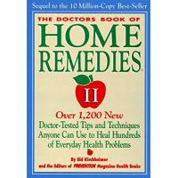 The Doctors Book of Home Remedies II: Over 1,200 New Doctor-Tested Tips and Techniques Anyone Can Use to Heal Hundreds of Everyday Health Problems HB