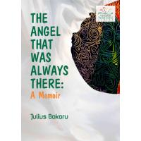 The Angel that was Always There: A Memoir Book by Julius Bokoru