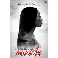 The Domestication of Munachi by Ifesinachi O. Okpagu