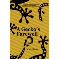 A Gecko's Farewell by Maik Nwosu