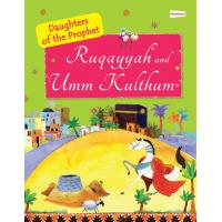 The Daughters of the Prophet: Ruqayyah and Umm Kulthum