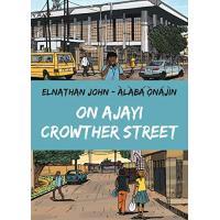 On Ajayi Crowther Street by Elnathan John and Àlàbá Ònájìn