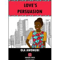 Love's Persuasion by Ola Awonubi