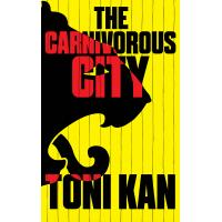 The Carnivorous City by Toni Kan