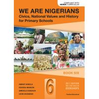 We Are Nigerians: Civics, National Values And History For Primary Schools Book 6