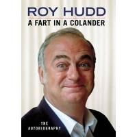 A Fart in a Colander : The Autobiography Roy Hudd HB