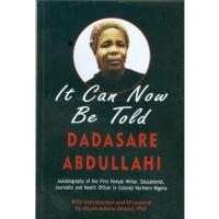It Can Now Be Told By Dadasare Abdullahi