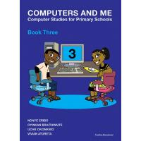 Computers And Me: Computer Studies For Primary Schools Book 3