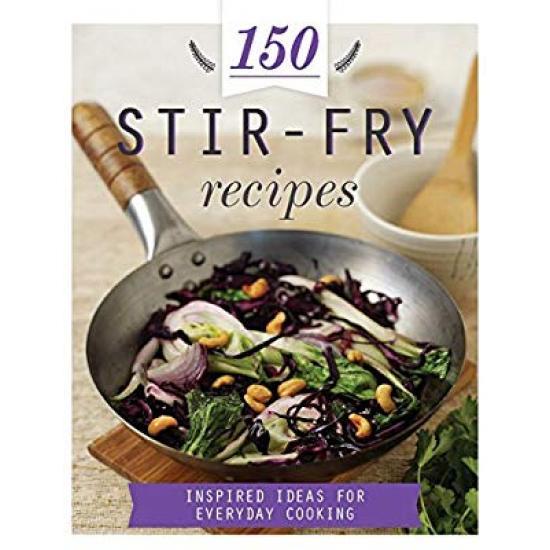 150 Stir-Fry Recipes