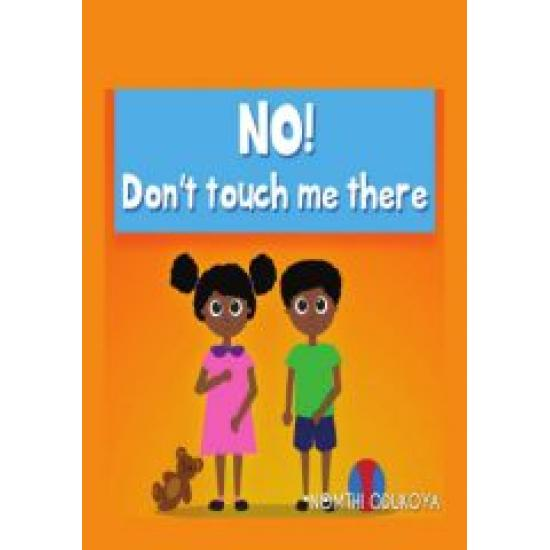 No! Don't Touch Me There by Nomthi Odukoya