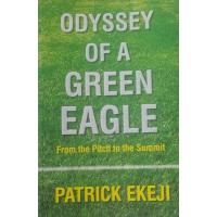 Odyssey of a Green Eagle: From the Pitch to the Summit  is the story of Dr. Patrick Ekeji.