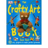 The Crafty Art Book: 50 Arty Projects to Make Perfect Presents HB