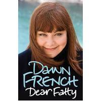 Dear Fatty by Dawn French HB