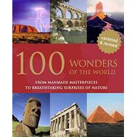 100 Wonders of the World: From Manmade Masterpieces to Breathtaking Surprises of Nature HB
