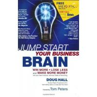 Jump Start Your Business Brain: Win More, Lose Less, and Make More Money With Your Sales, Marketing and Business Development HB