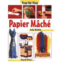 Papier Mache: Step-by-Step Children's Crafts