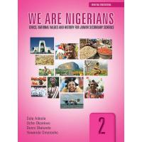 We Are Nigerians: Civics, National Values And History For Junior Secondary Schools Book 2